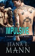 Impulsive: Standalone Romance
