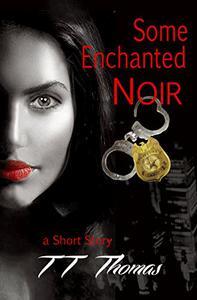 Some Enchanted Noir