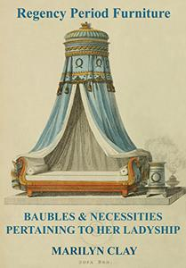 REGENCY PERIOD FURNITURE: Baubles & Necessities Pertaining To Her Ladyship