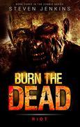 Burn The Dead: Riot