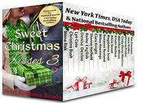 Sweet Christmas Kisses 3: A Bundle of 17 Wholesome Holiday Romances