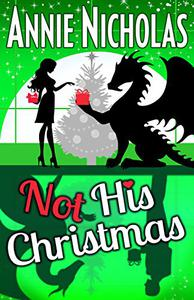 Not His Christmas: Dragon Shifter Romance