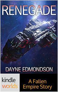 Fallen Empire: Renegade (Kindle Worlds Novella)