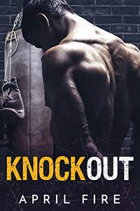 Knockout: A Bad Boy Billionaire MMA Romance