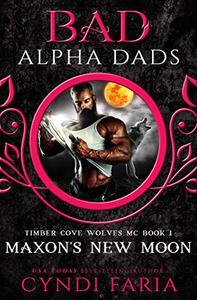Maxon's New Moon: Bad Alpha Dads