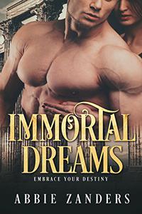 Immortal Dreams: A Mythological Romance