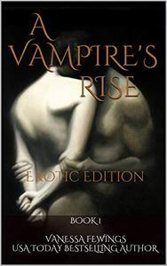 A Vampire's Rise: Erotic Edition