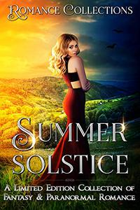 Summer Solstice: A Limited Edition Collection of Fantasy & Paranormal Romances