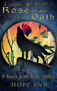 Rose of the Oath: A Beauty and the Beast Novella