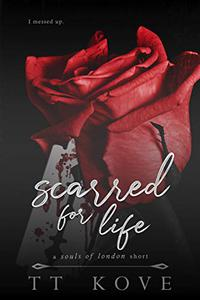 Scarred For Life: a Souls of London short