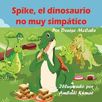 Spike, el dinosaurio no muy simpático (Imagen de los niños libros ,historias para dormir, la enseñanza de valores,cuentos para niños)
