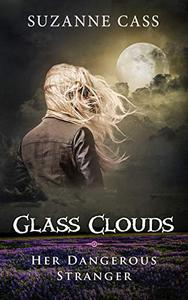 Glass Clouds: Her Dangerous Stranger