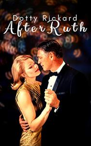 After Ruth: An adult romance about love after loss.