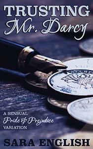 Trusting Mr. Darcy: A Pride and Prejudice Intimate Novella