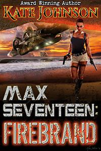 Max Seventeen: Firebrand