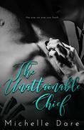 The Unattainable Chief: An Alpha Male Novelette