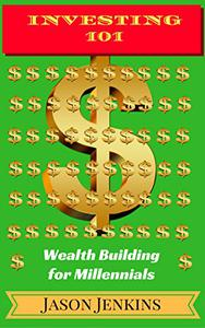 Investing 101: Wealth Building for Millennials