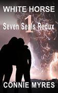 White Horse: Seven Seals Redux, #1: Volume 1
