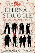 The Eternal Struggle: An Amorous Story