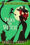 Twice the Witch: A Beechwood Harbor Magic Mystery