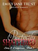 Perfectly Shattered: New Adult Romance