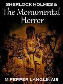 Sherlock Holmes & The Monumental Horror