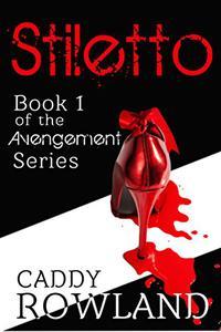 Stiletto: A Caddy Rowland Psychological Thriller & Drama