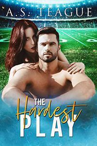 The Hardest Play: A Standalone Sports Romance
