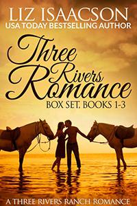 Three Rivers Ranch Romance Box Set, Books 1 - 3: Second Chance Ranch, Third Time's the Charm, and Fourth and Long