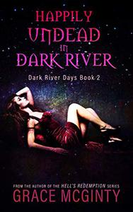 Happily Undead In Dark River