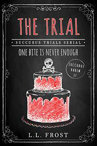 The Trial: Succubus Trials Serial