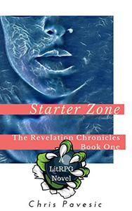 Starter Zone: A LitRPG Novel