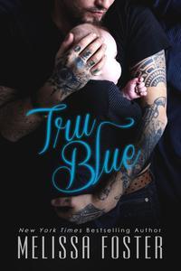 Tru Blue (A sexy contemporary romance)