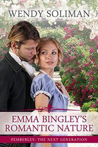 Emma Bingley's Romantic Nature: A Pride and Prejudice Variation
