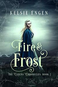 Fire & Frost: The Canens Chronicles book 2