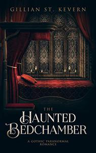 The Haunted Bedchamber: A Gothic Paranormal Romance
