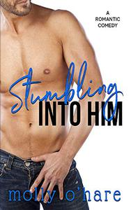 Stumbling Into Him