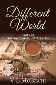 Different World: Part 5 of The Ambition & Destiny Series
