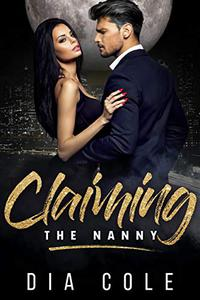 Claiming The Nanny: (Paranormal Reverse Harem Series Prequel)