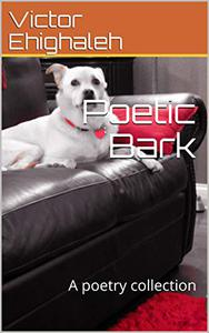 Poetic Bark: A poetry collection