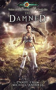 The Damned: Age Of Magic - A Kurtherian Gambit Series