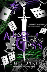 Allison Shatters the Looking-Glass: A Dark Reverse Harem Romance