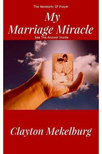 My Marriage Miracle: A prayer answered