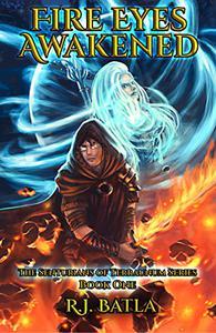 Fire Eyes Awakened: The Senturians of Terraunum Series