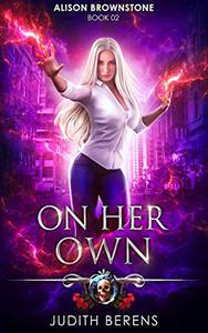 On Her Own: An Urban Fantasy Action Adventure