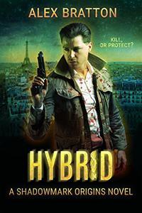 Hybrid: A Shadowmark Origins Novel