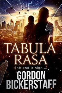 Tabula Rasa: The end is nigh ...