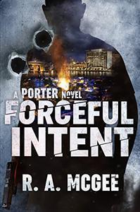 Forceful Intent: A Porter Novel