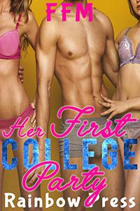 Her First College Party: FFM