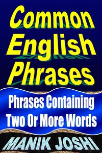 Common English Phrases : Phrases Containing Two or More Words